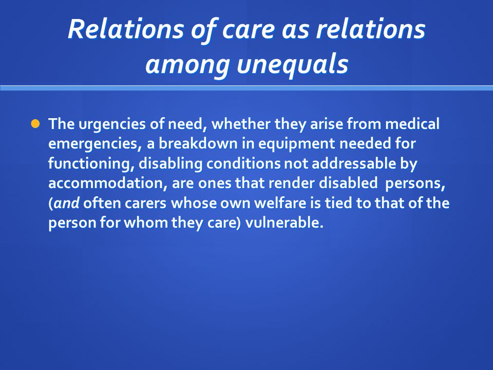 Relations of care as relations among unequals