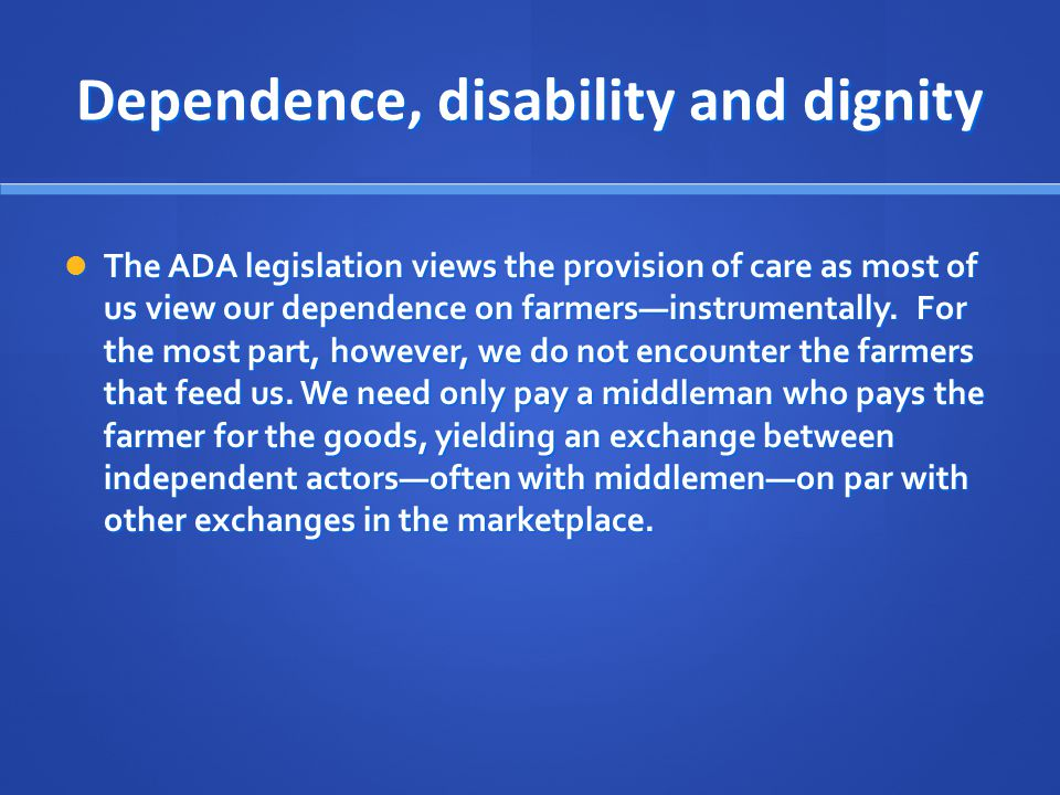 Dependence, disability and dignity
