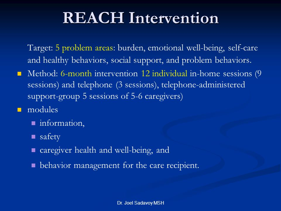 REACH Intervention Target: 5 problem areas: burden, emotional well-being, self-care and healthy behaviors, social support, and problem behaviors.
