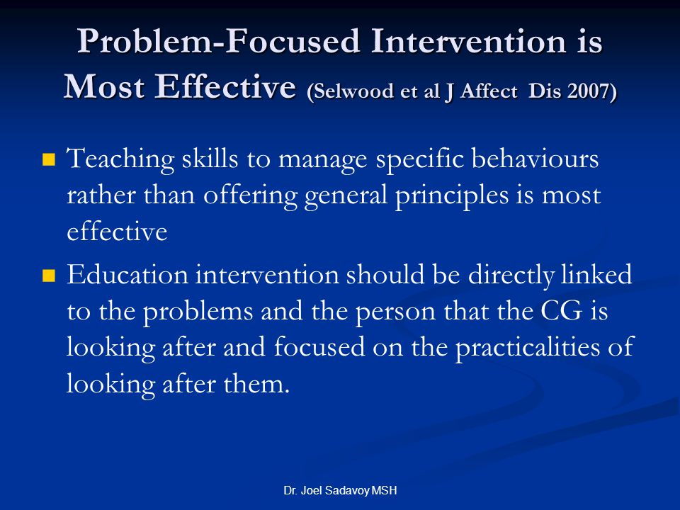 Problem-Focused Intervention is Most Effective (Selwood et al J Affect Dis 2007)