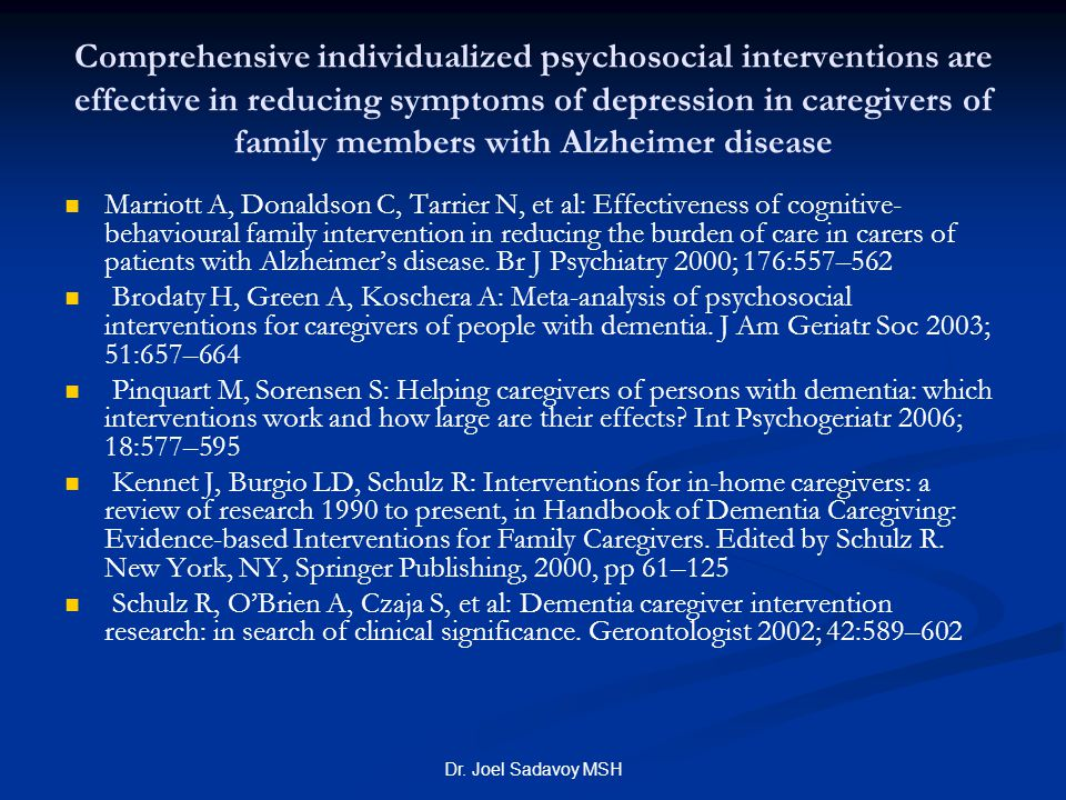 Comprehensive individualized psychosocial interventions are effective in reducing symptoms of depression in caregivers of family members with Alzheimer disease