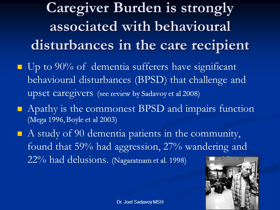 Caregiver Burden is strongly associated with behavioural disturbances in the care recipient