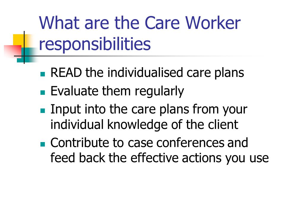 What are the Care Worker responsibilities