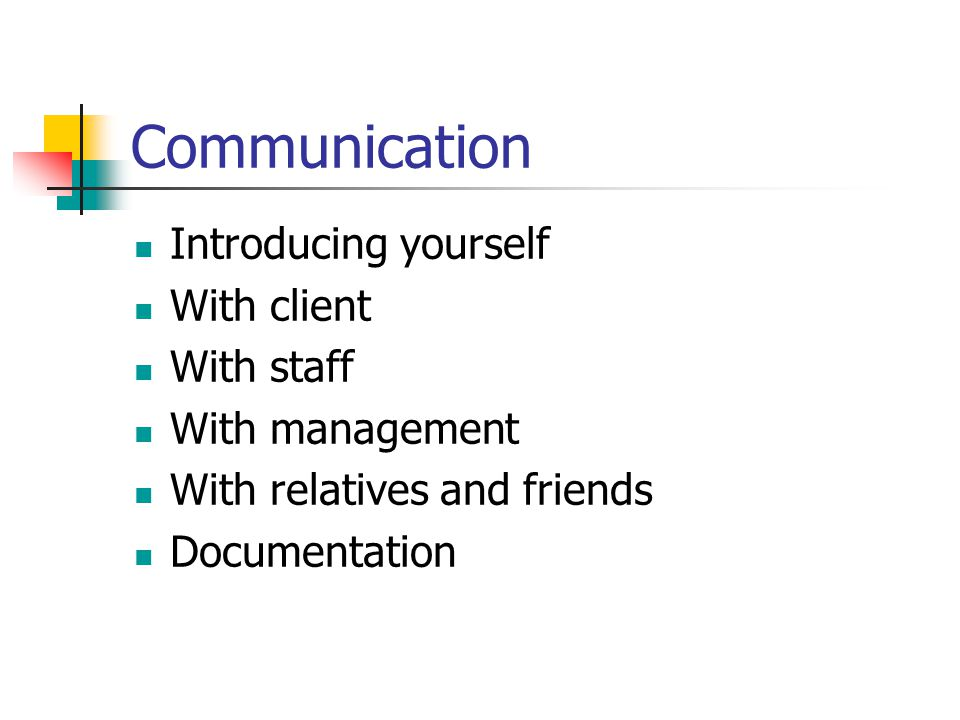 Communication Introducing yourself With client With staff