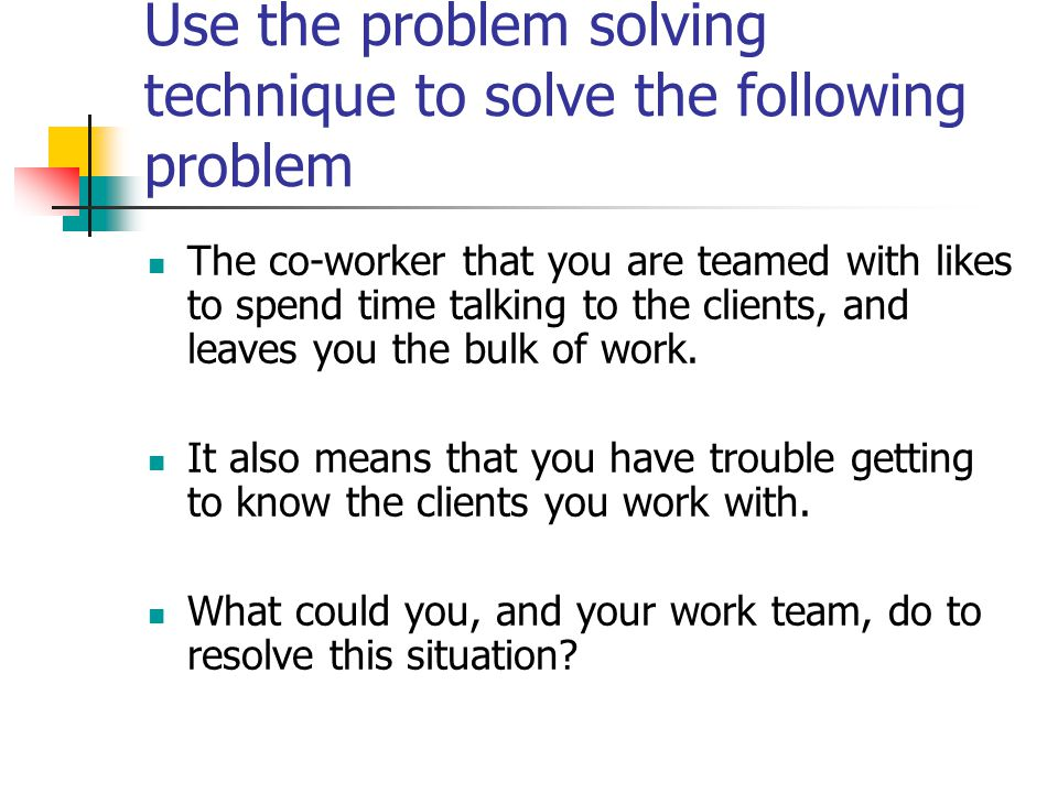 Use the problem solving technique to solve the following problem