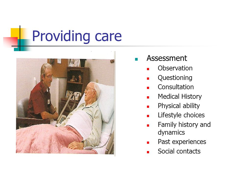 Providing care Assessment Observation Questioning Consultation