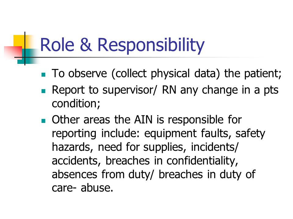 Role & Responsibility To observe (collect physical data) the patient;