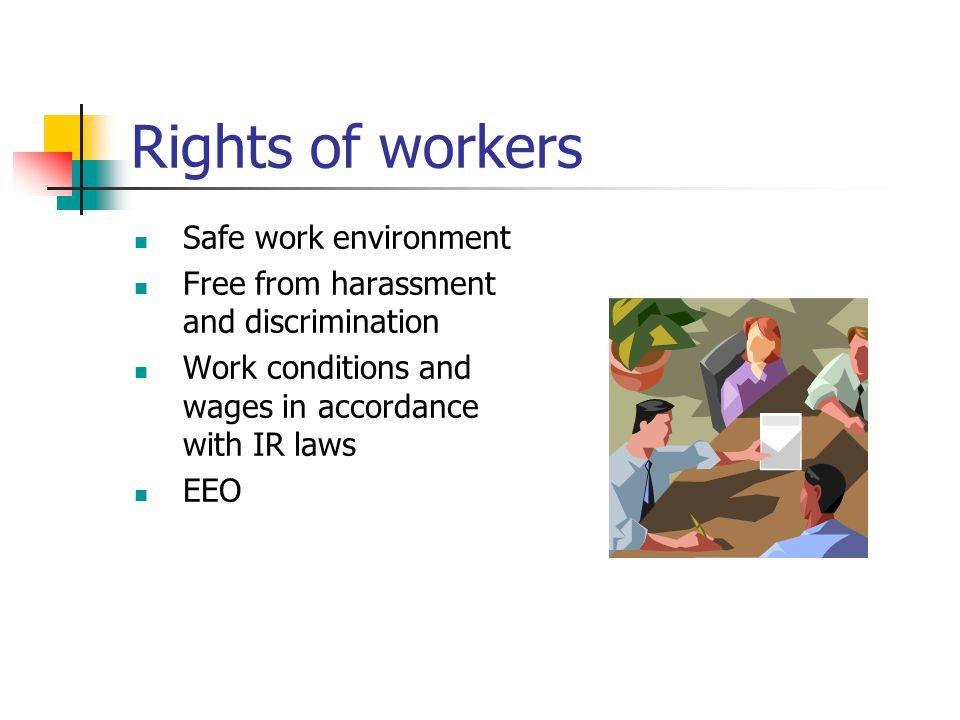 Rights of workers Safe work environment