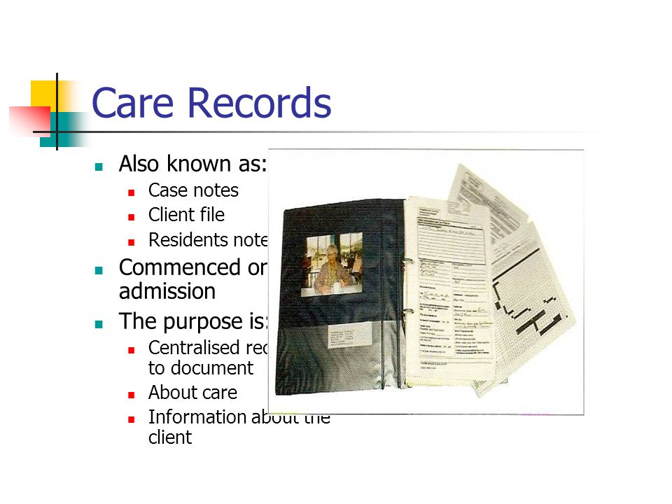Care Records Also known as: Commenced on admission The purpose is: