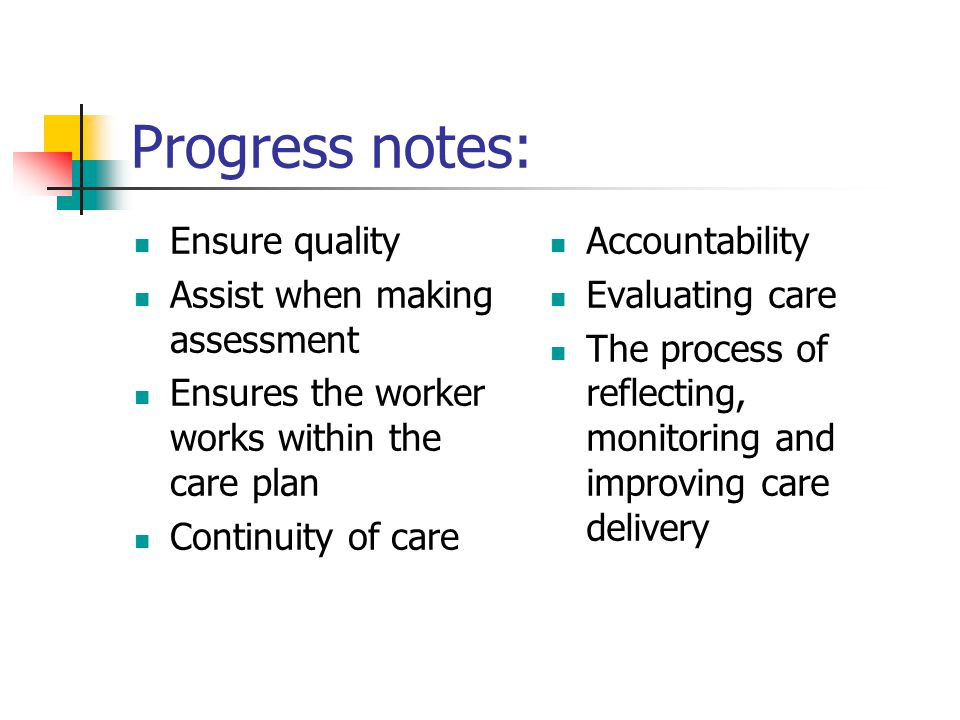 Progress notes: Ensure quality Assist when making assessment
