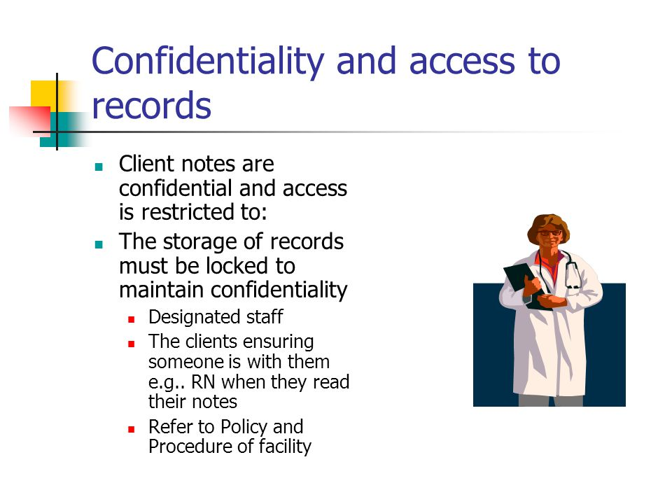 Confidentiality and access to records