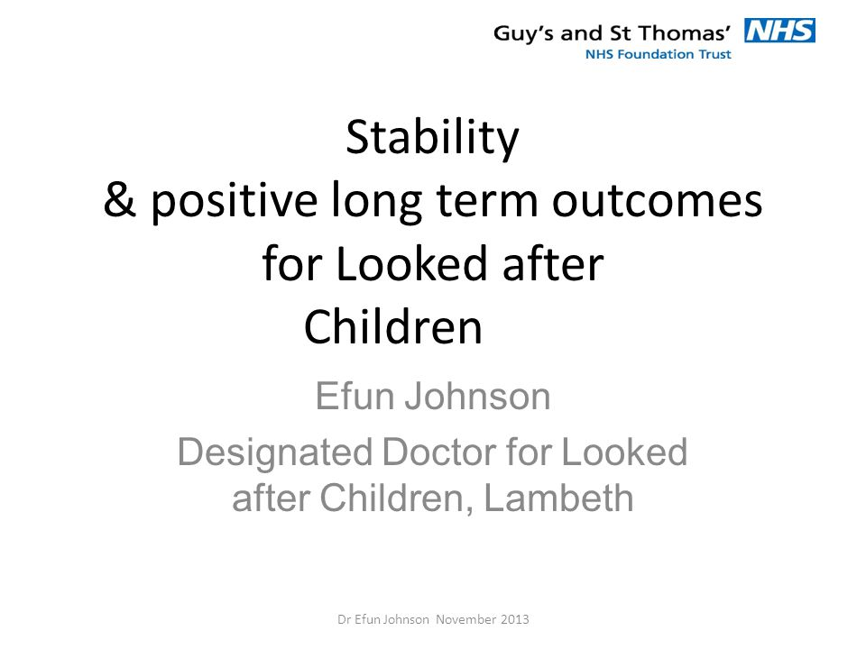Stability & positive long term outcomes for Looked after Children