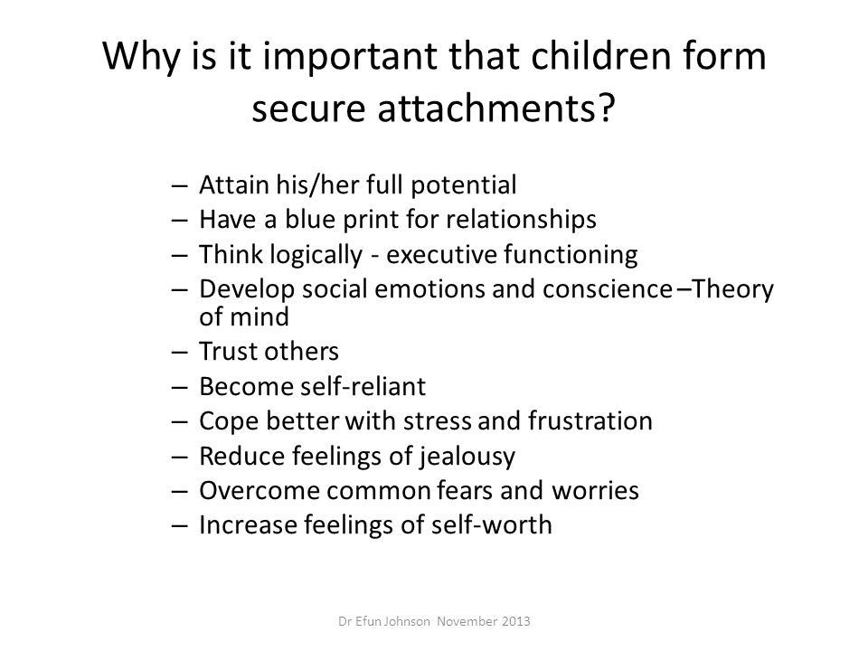 Why is it important that children form secure attachments
