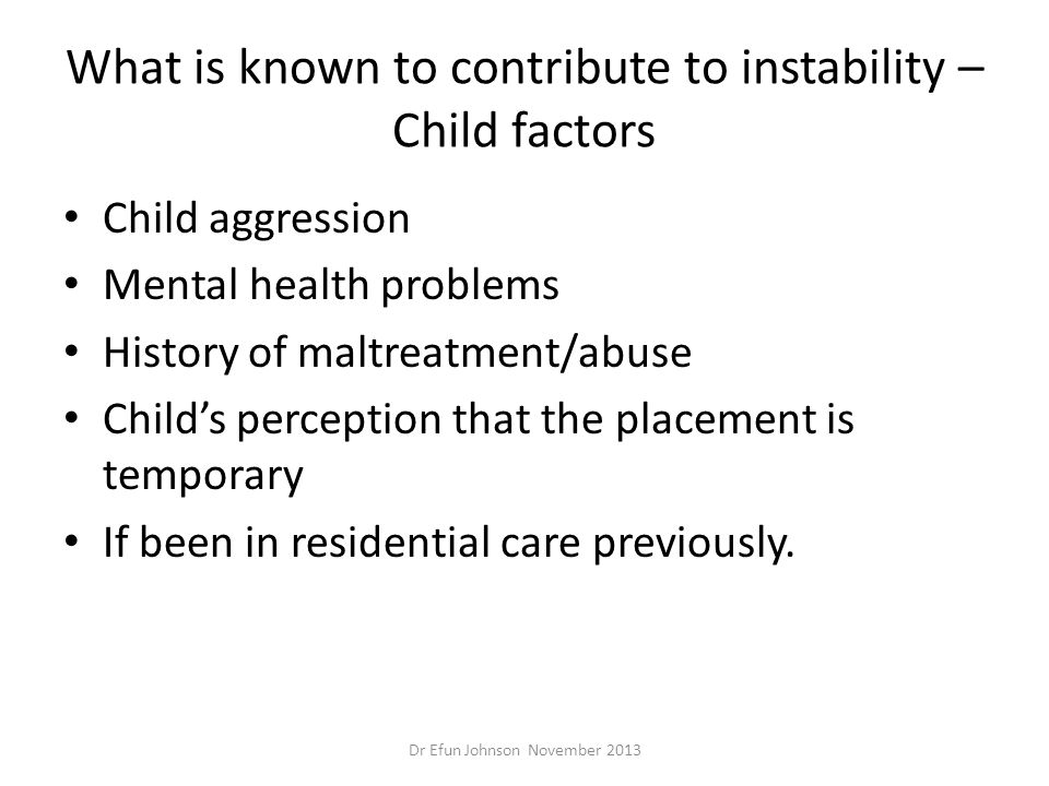 What is known to contribute to instability – Child factors