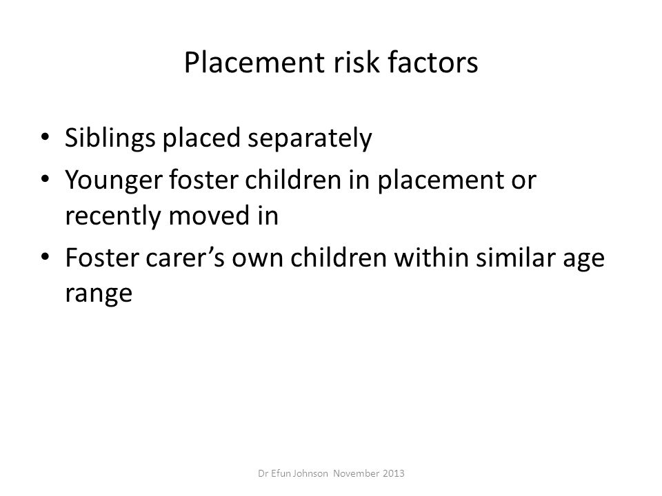 Placement risk factors