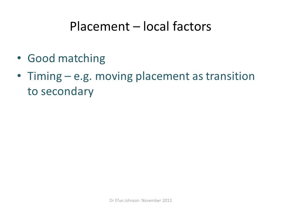 Placement – local factors