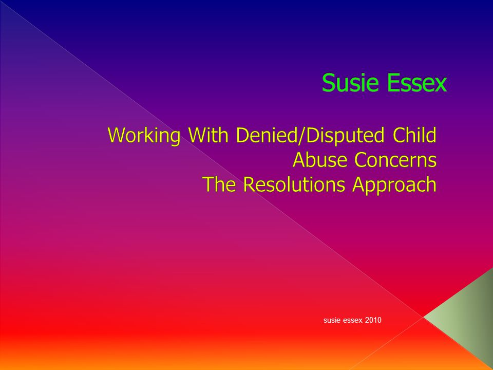 Susie Essex Working With Denied/Disputed Child Abuse Concerns