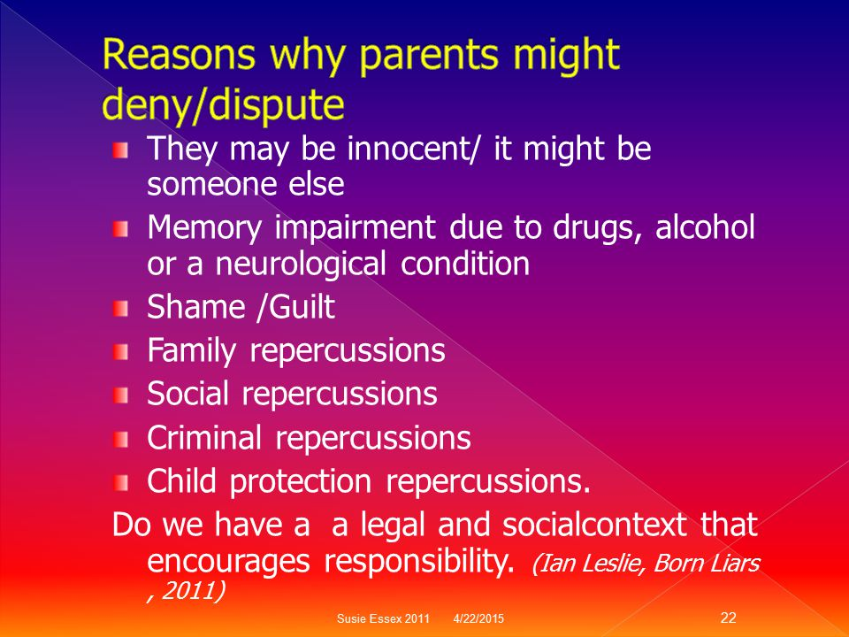 Reasons why parents might deny/dispute