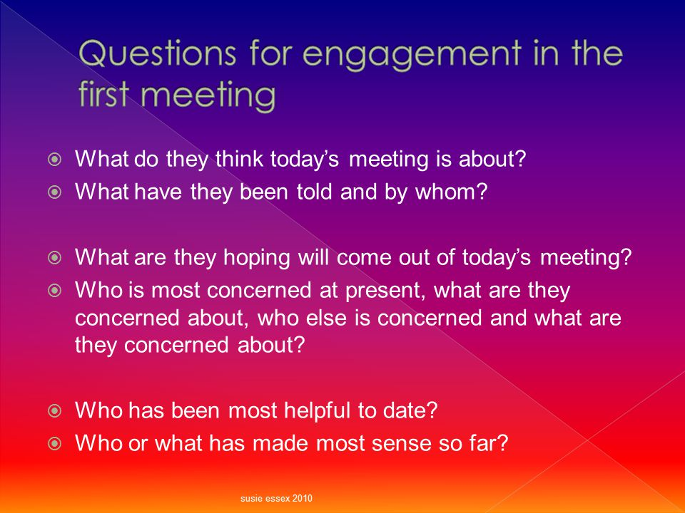 Questions for engagement in the first meeting