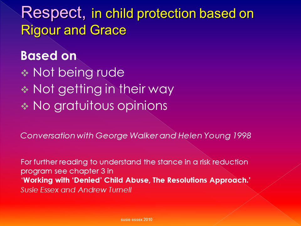 Respect, in child protection based on Rigour and Grace
