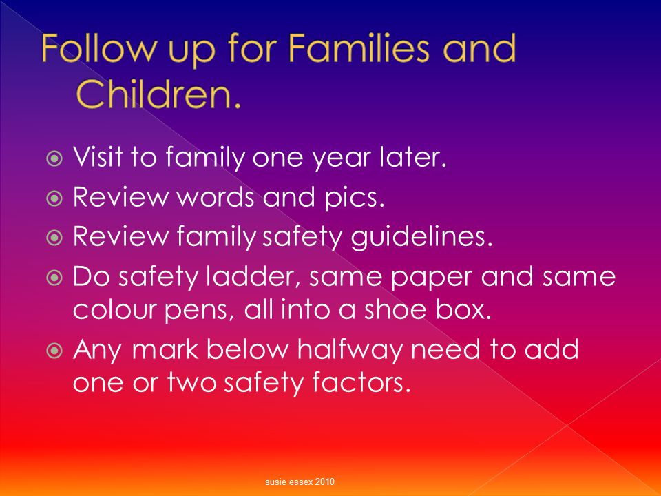 Follow up for Families and Children.