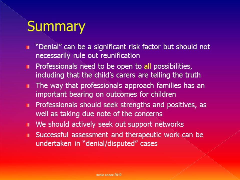 Summary Denial can be a significant risk factor but should not necessarily rule out reunification.
