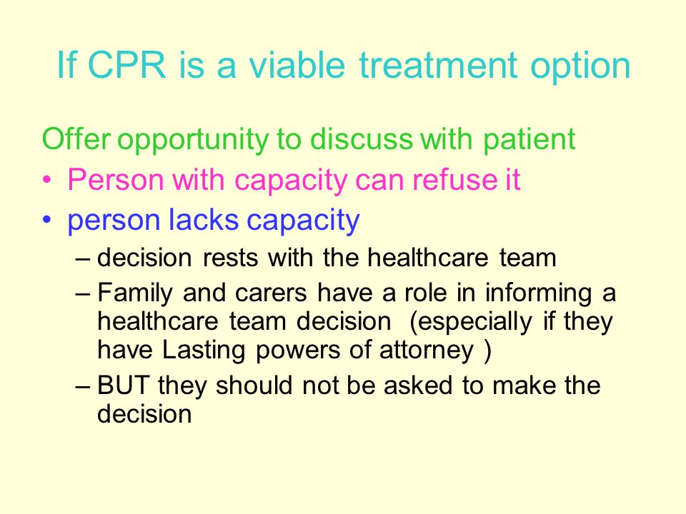 If CPR is a viable treatment option
