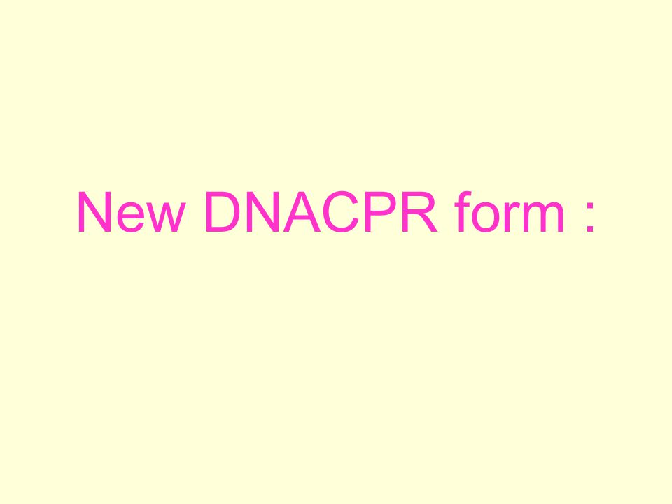New DNACPR form : Why do we need this form