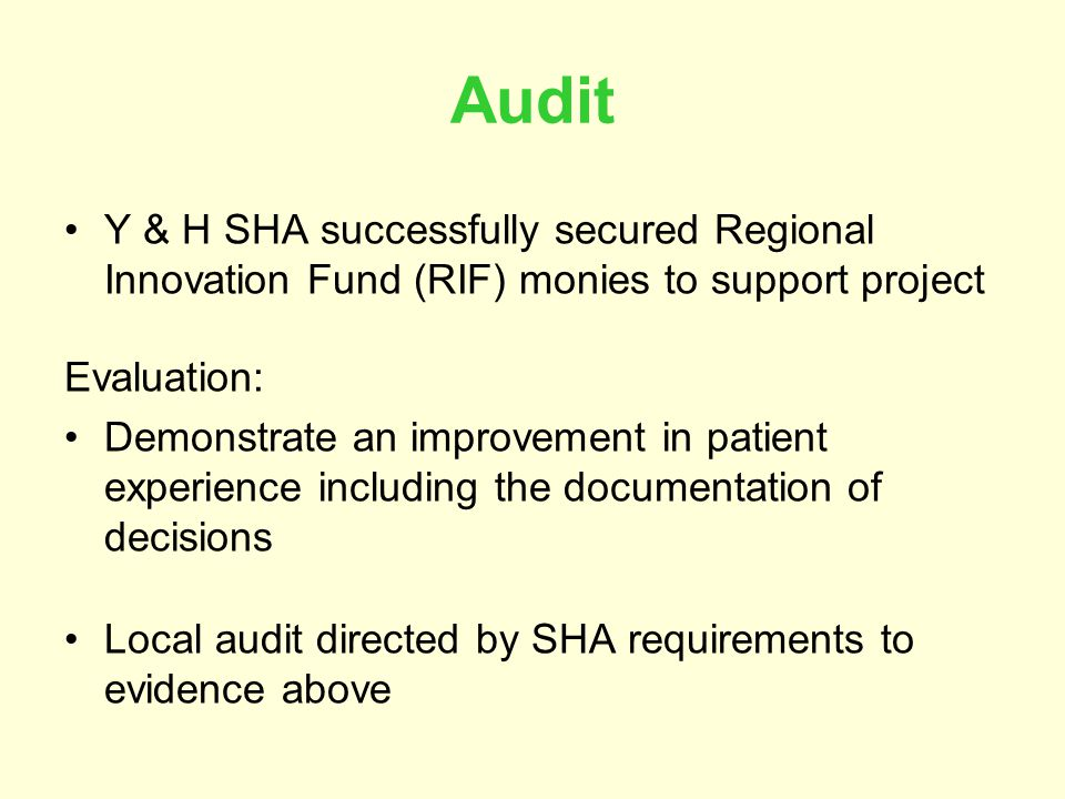 Audit Y & H SHA successfully secured Regional Innovation Fund (RIF) monies to support project. Evaluation: