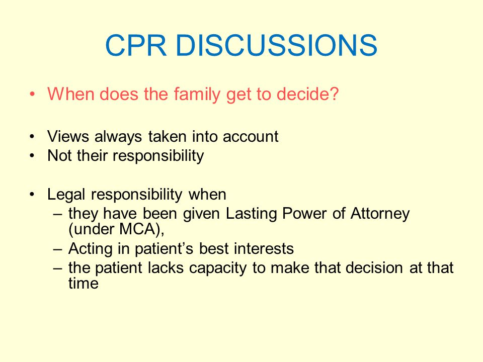 CPR DISCUSSIONS When does the family get to decide