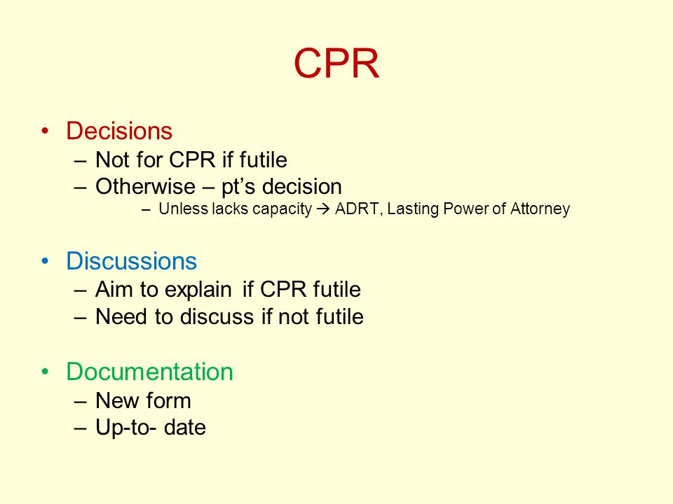CPR Decisions Discussions Documentation Not for CPR if futile