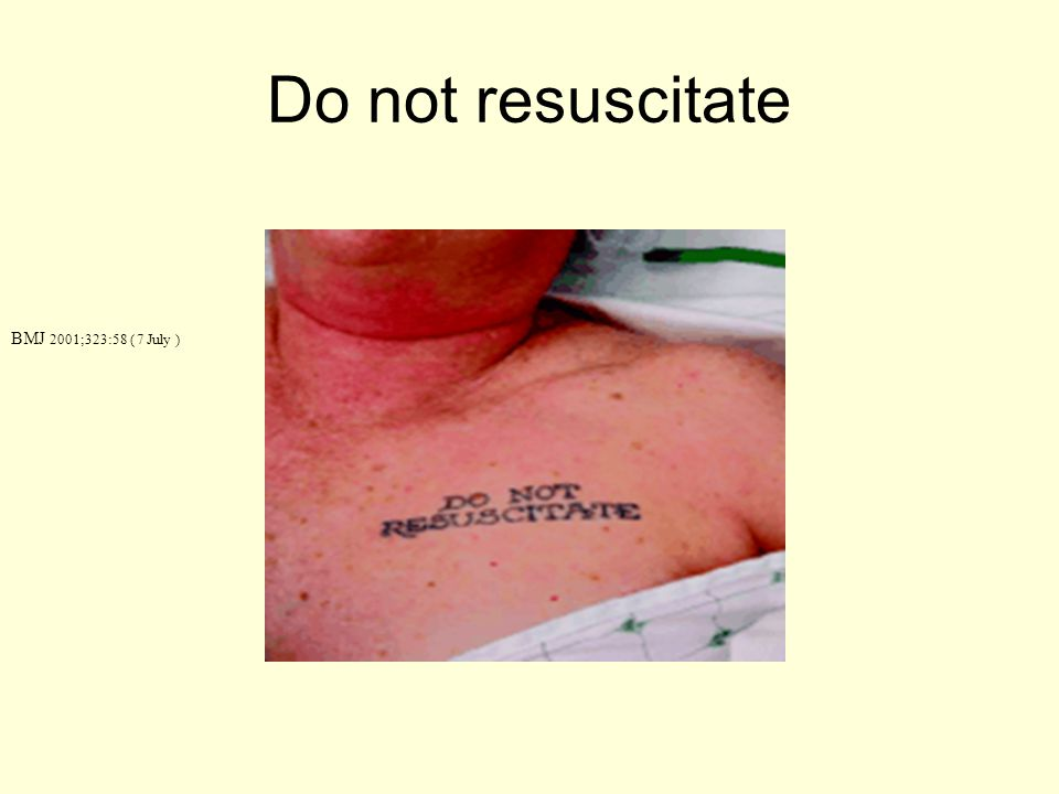 Do not resuscitate BMJ 2001;323:58 ( 7 July )