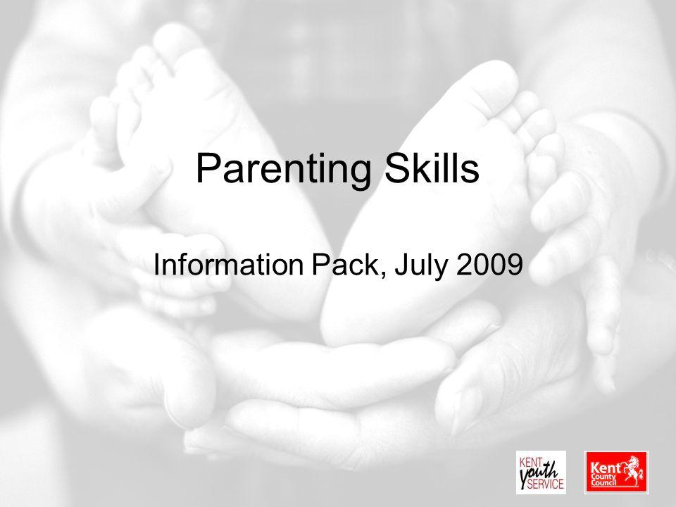 Parenting Skills Information Pack, July 2009