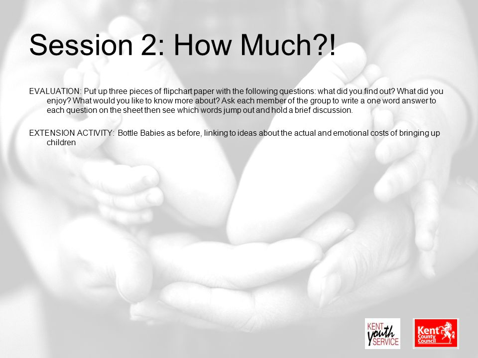 Session 2: How Much !