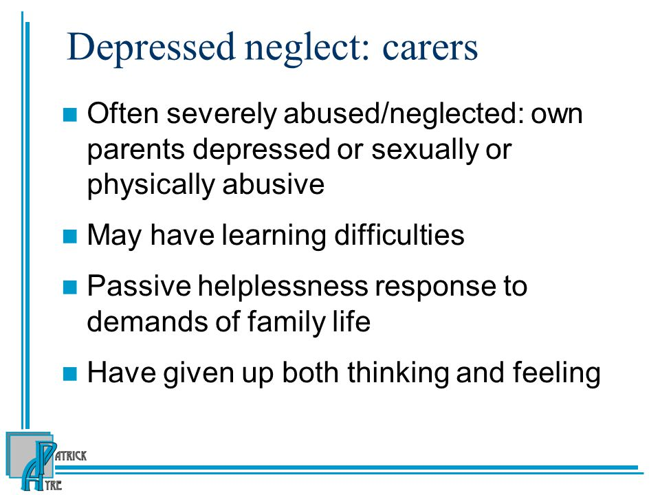 Depressed neglect: carers