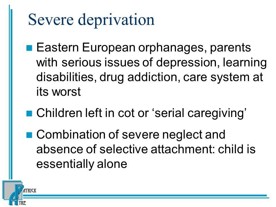 Severe deprivation