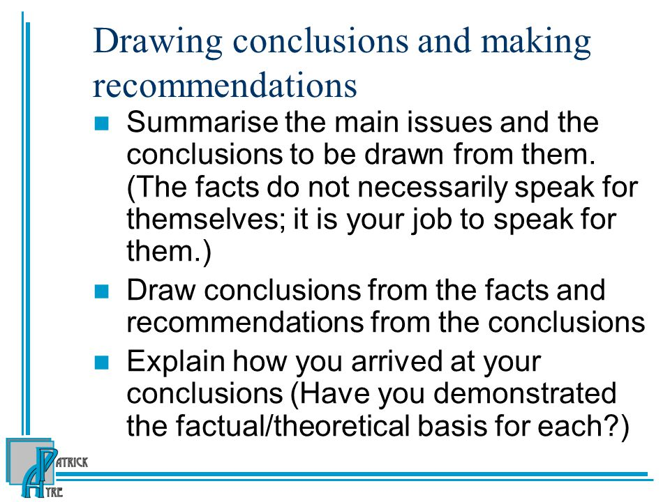 Drawing conclusions and making recommendations