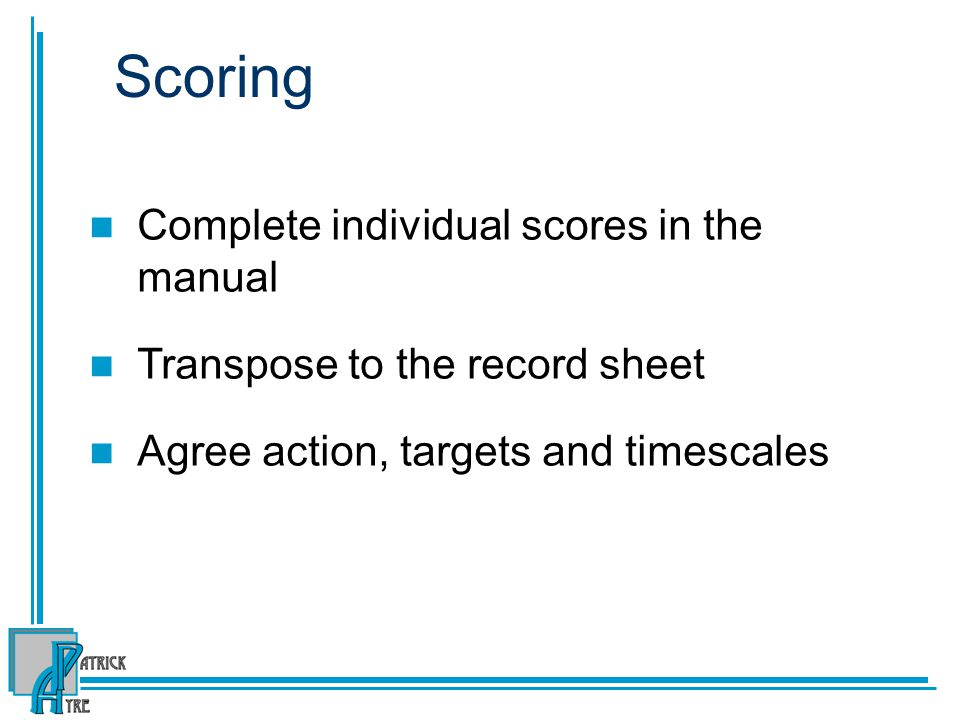 Scoring Complete individual scores in the manual