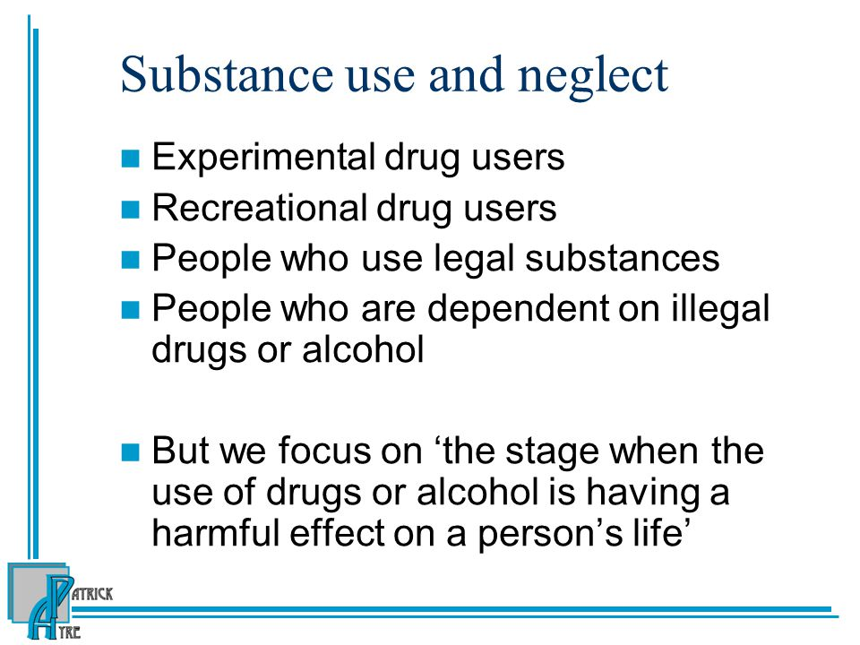 Substance use and neglect