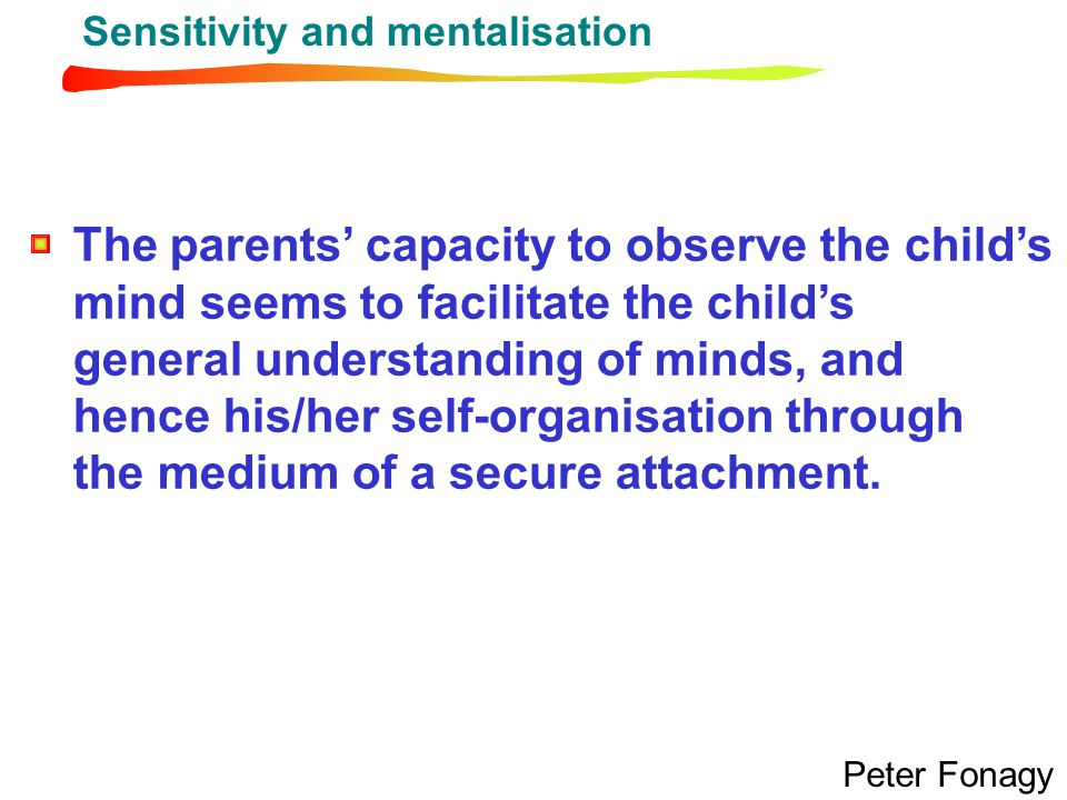 The parents' capacity to observe the child's