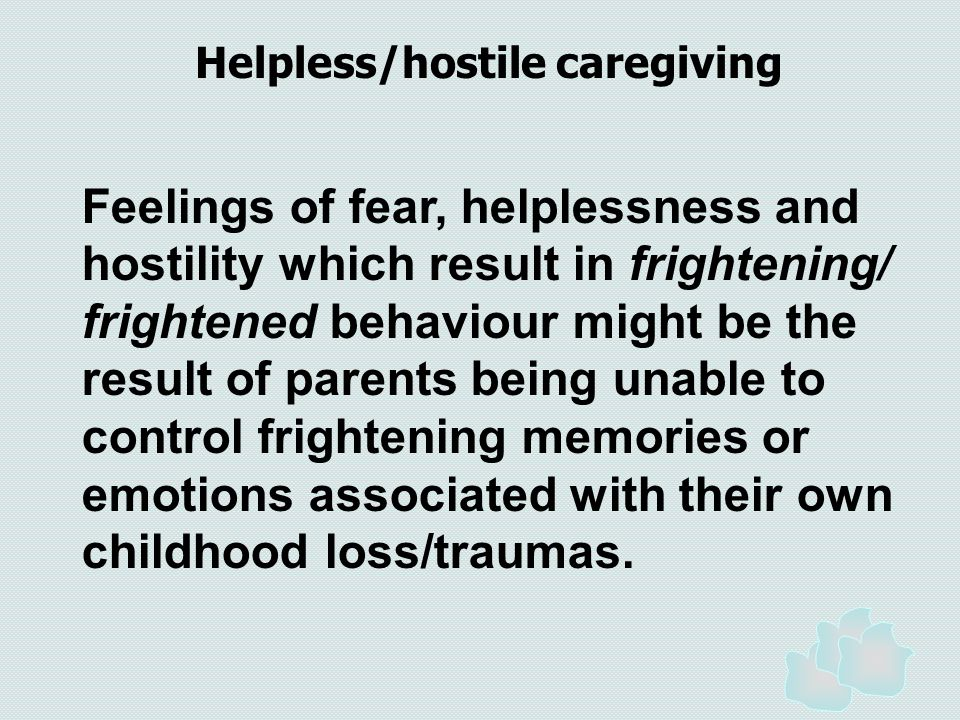 Helpless/hostile caregiving