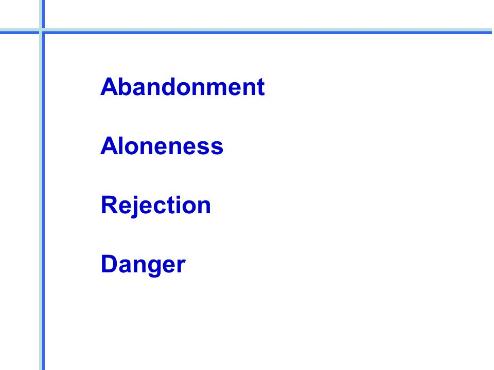 Abandonment Aloneness Rejection Danger
