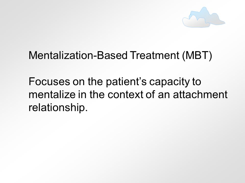 Mentalization-Based Treatment (MBT)