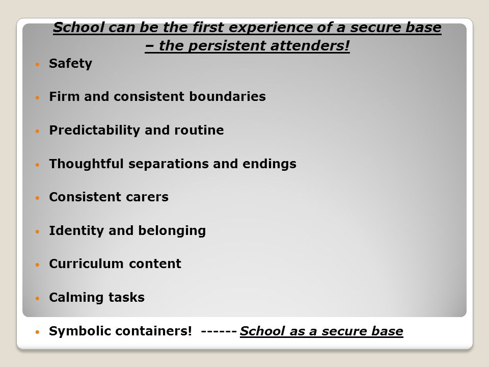 School can be the first experience of a secure base