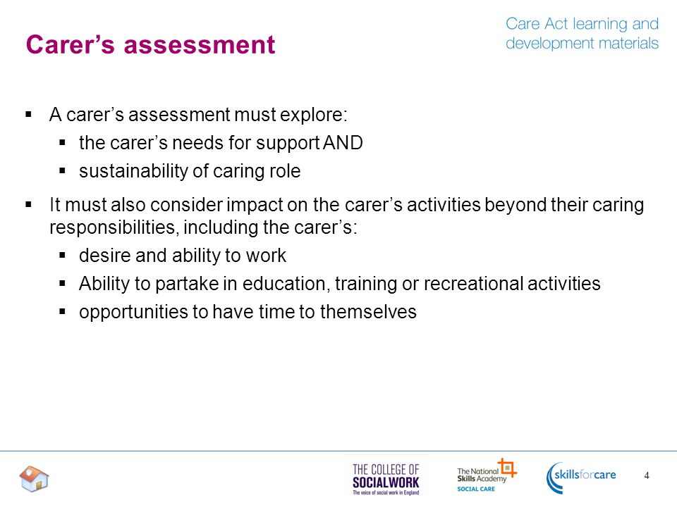 Carer's assessment A carer's assessment must explore: