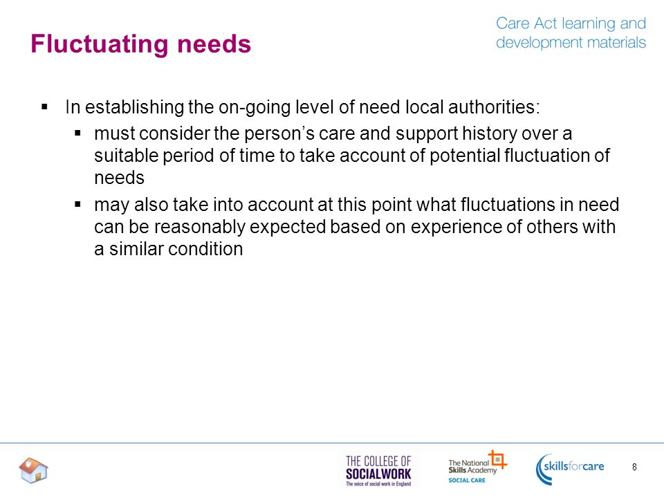 Fluctuating needs In establishing the on-going level of need local authorities: