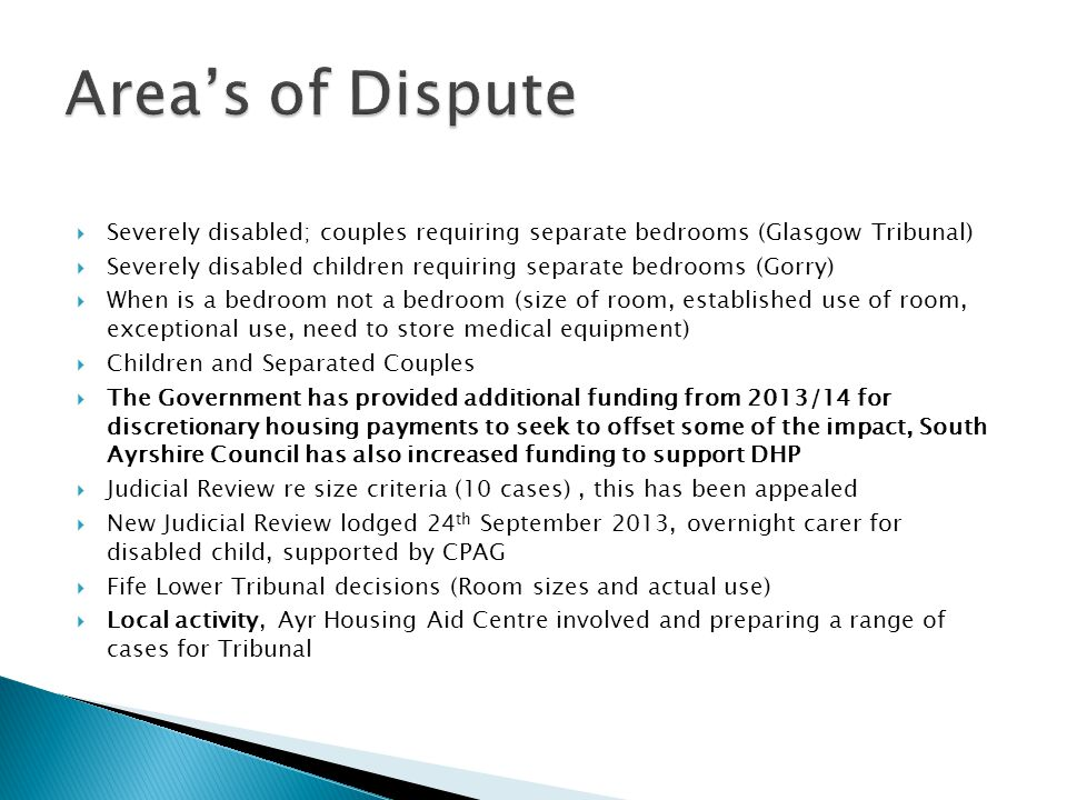 Area's of Dispute Severely disabled; couples requiring separate bedrooms (Glasgow Tribunal)