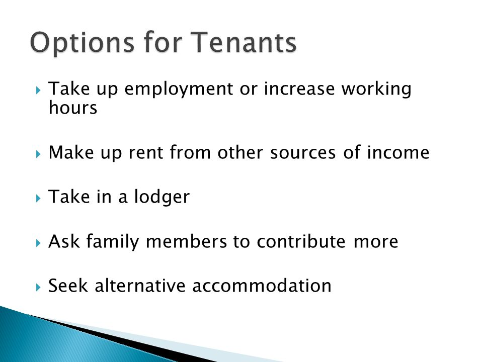 Options for Tenants Take up employment or increase working hours