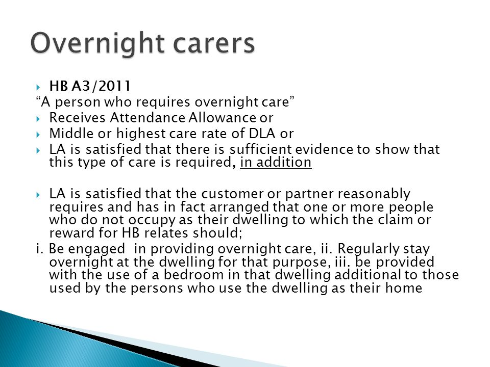 Overnight carers HB A3/2011 A person who requires overnight care