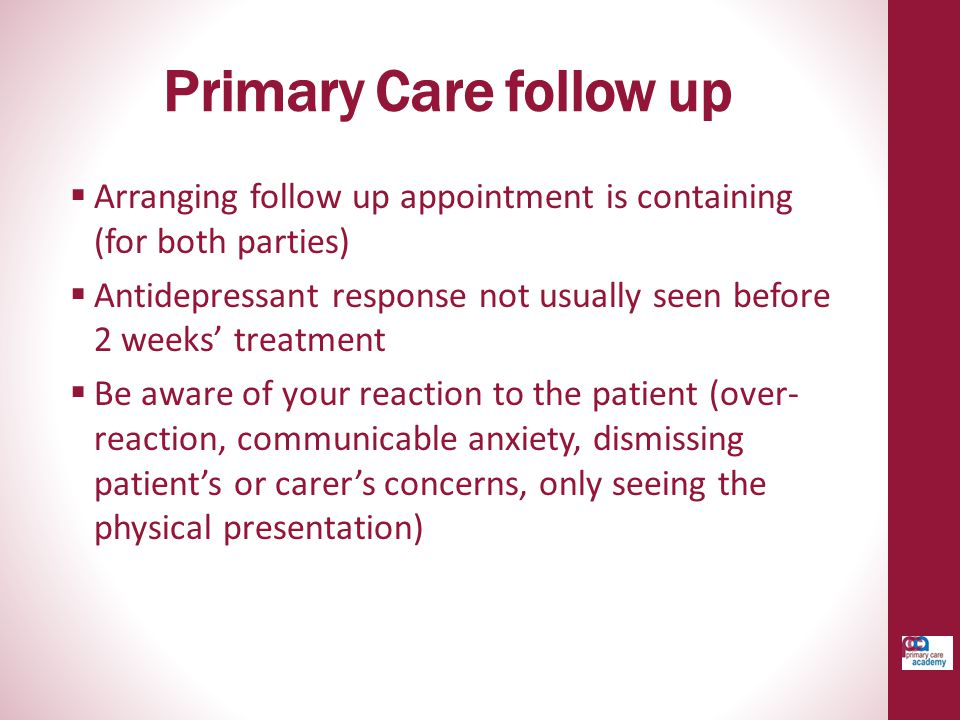 Primary Care follow up Arranging follow up appointment is containing (for both parties)